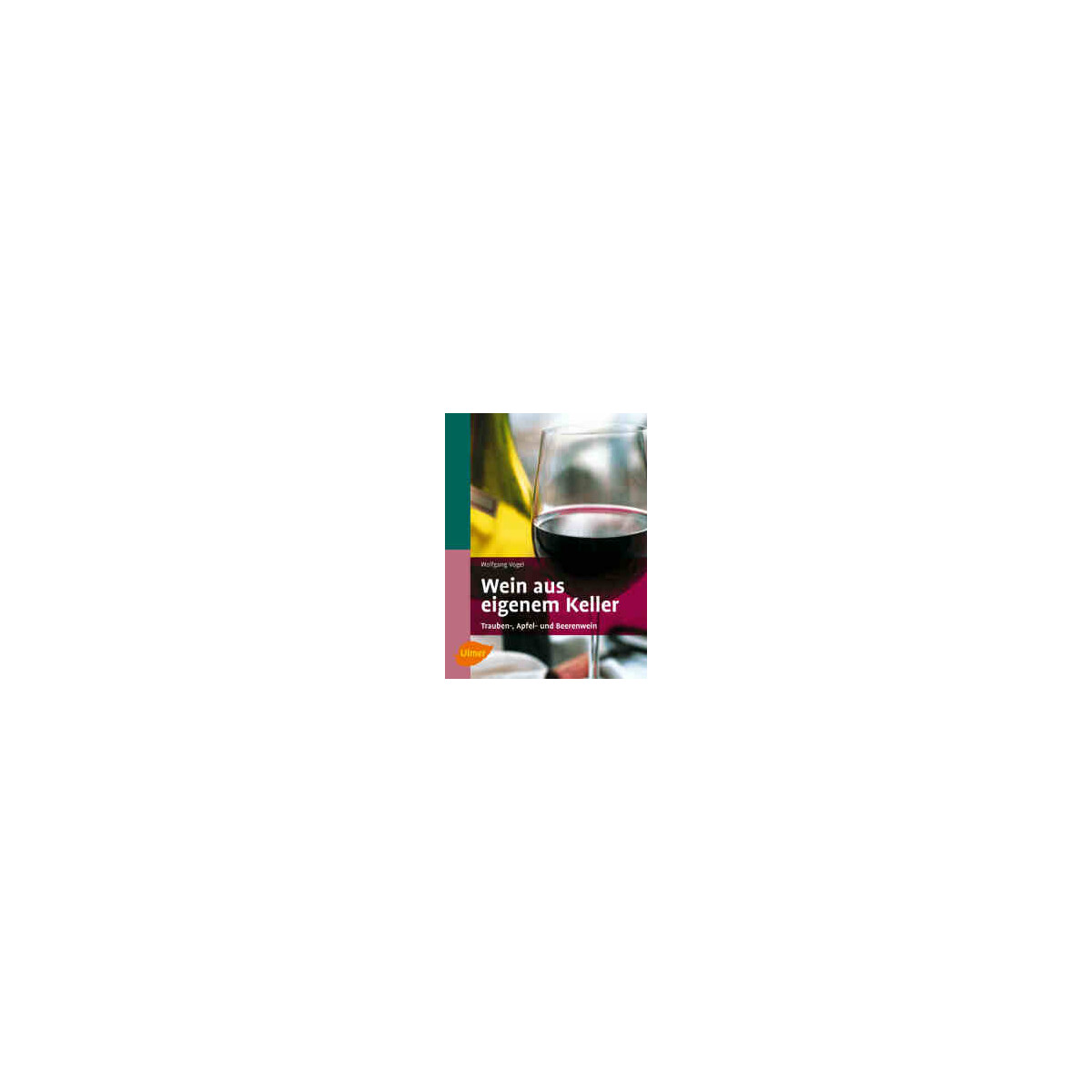 wein aus eigenem keller autor w vogel 19 90. Black Bedroom Furniture Sets. Home Design Ideas