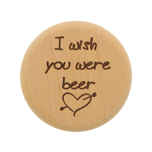 Bierglas Deckel aus Holz - I wish you were beer