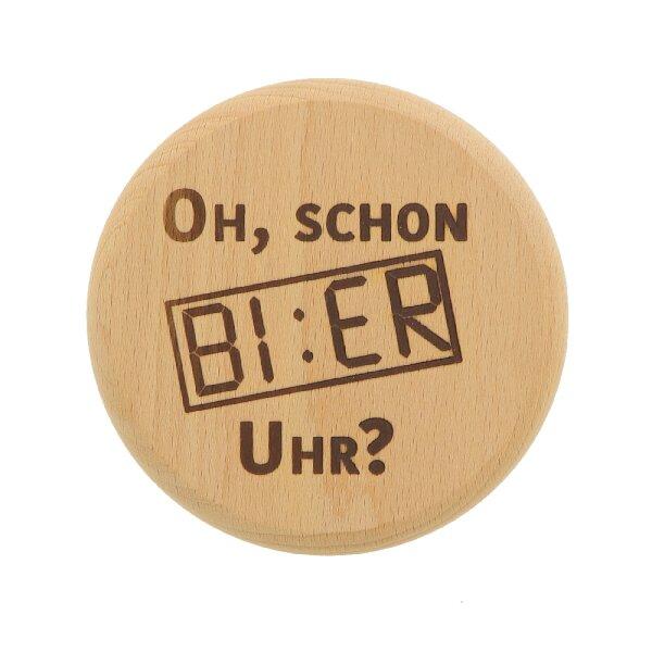Bierglas Deckel aus Holz - Oh, schon Bi:er Uhr?