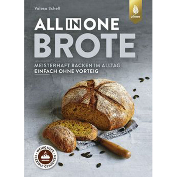 All-in-One-Brote - Meisterhaft backen im Alltag (Valesca...