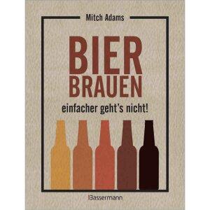 Bier brauen - einfacher geht´s nicht (Mitch Adams)